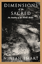 Dimensions of the sacred : an anatomy of the world's beliefs