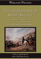 The emancipation of South America : a condensed translation of the History of San Martin