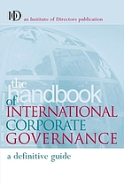 The handbook of international corporate governance : a definitive guide