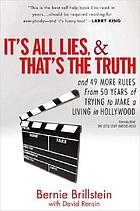 It's all lies, and that's the truth : and 49 more rules from 50 years of trying to make a living in Hollywood