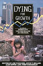 Dying for growth : global inequality and the health of the poor