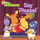 "Say ""please!"" : a book about manners"