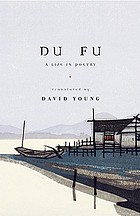 Du Fu : a life in poetry