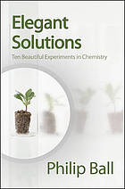 Elegant solutions ten beautiful experiments in chemistry
