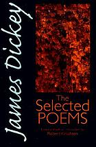 James Dickey : the selected poems