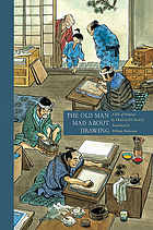 The old man mad about drawing : a tale of Hokusai