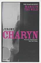 Marilyn the wild : a novel