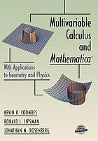 Multivariable calculus and Mathematica : with applications to geometry and physics