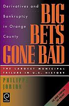 Big bets gone bad : derivatives and bankruptcy in Orange County