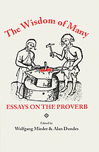 The Wisdom of many : essays on the proverb