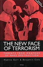 The new face of terrorism : threats from weapons of mass destruction