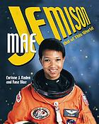 Mae Jemison : out of this world