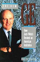 The new GE : how Jack Welch revived an American institution