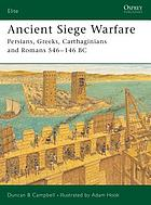 Ancient siege warfare : Persians, Greeks, Carthaginians and Romans 546-146 BC