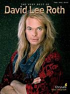 The very best of David Lee Roth : piano, vocal, guitar