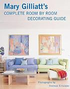 Mary Gilliatt's complete room by room decorating guide