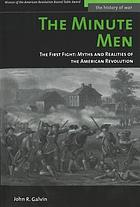 The minute men : the first flight:myths and realities of the American Revolution