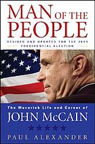Man of the people : the maverick life and career of John McCain