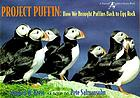 Project puffin : how we brought puffins back to Egg Rock