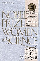 Nobel Prize women in science : their lives, struggles, and momentous discoveries