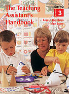 The teaching assistant's handbook : supporting teaching and learning in schools : S/NVQ level 2