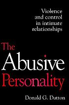 The abusive personality : violence and control in intimate relationships