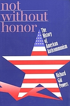 Not without honor : the history of American anti-communism