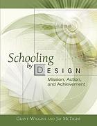 Schooling by design mission, action, and achievement