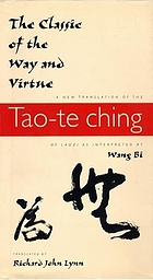 The classic of the way and virtue : a new translation of the Tao-te ching of Laozi as interpreted by Wang Bi