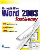 Microsoft Office Word 2003 : fast & easy