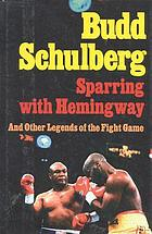 Sparring with Hemingway : and other legends of the fight game