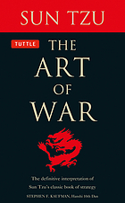 The art of war : the definitive interpretation of Sun Tzu's classic book of strategy for the martial artist