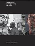 Chuck Close : self-portraits 1967-2005