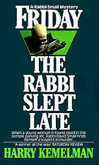 Friday the rabbi slept late