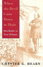 When the devil came down to Dixie : Ben Butler in New Orleans