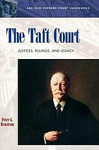 The Taft Court justices, rulings, and legacy