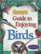 The birds around us Ortho's guide to enjoying birds Guide to enjoying birds