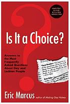 Is it a choice? : answers to the most frequently asked questions about gay and lesbian people