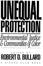 Unequal protection : environmental justice and communities of color