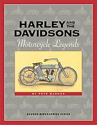 Harley and the Davidsons : motorcycle legends