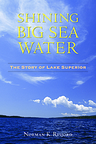 Shining big sea water : the story of Lake Superior