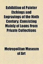 Exhibition of painter etchings and engravings of the xixth century : consisting mainly of loans