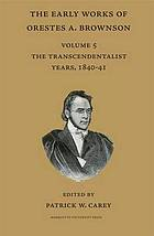 The Early works of Orestes A. Brownson the transcendalist years, 1838-39