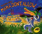 Mama don't allow : starring Miles and the Swamp Band