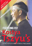 Fighting fit : Kostya Tszyu's total health and fitness book Fighting fit : Kostya Tszyu's total health and fitness book Fighting fit Kostya Tszyu's total fitness workout