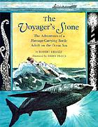 The voyager's stone : the adventures of a message-carrying bottle adrift on the ocean sea