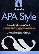 Mastering APA style : student's workbook and training guide