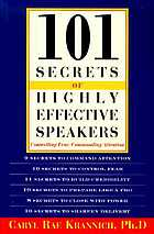 101 secrets of highly effective speakers : controlling fear, commanding attention
