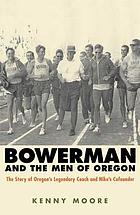Bowerman and the men of Oregon : the story of Oregon's legendary coach and Nike's cofounder