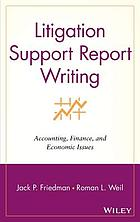 Litigation support report writing : accounting, finance, and economic issues